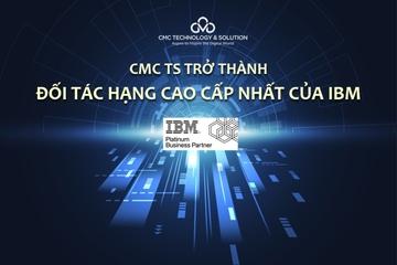 CMC TS trở thành đối tác hạng cao cấp nhất của IBM