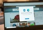 """Trình duyệt Microsoft Edge """"chiếm lĩnh"""" máy tính, làm phiền người dùng"""