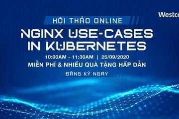 Sắp diễn ra hội thảo trực tuyến chủ đề: Sử dụng NGINX trên nền tảng Kubenetes