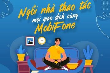 Ngồi nhà thao tác mọi giao dịch – chuyển đổi số cùng MobiFone