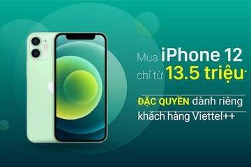 Khách hàng Viettel++ được mua iPhone 12 chỉ từ 13,5 triệu đồng