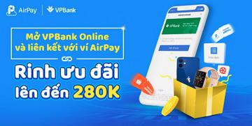 Chủ tài khoản VPBank nhận ngay gói quà tặng 280K khi liên kết với ví AirPay!
