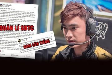 Esports Việt dậy sóng khi chuyện bán độ được đề cập công khai