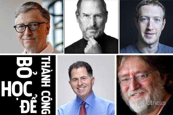 Những lãnh đạo công nghệ bỏ học để thành công