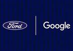 Ford bắt tay Google, trang bị hệ điều hành Android trên mọi phân khúc xe