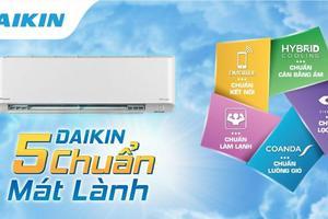 Chỉ 16 triệu, sở hữu điều hòa flagship 5 chuẩn mát lành của Daikin