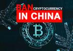 Nhắc lại lệnh cấm cũ, Trung Quốc chặn đứng đà hồi phục của Bitcoin