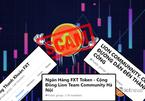 """Tiền ảo đa cấp FXT Token lôi kéo người Việt tham gia 'không có ngày về"""""""