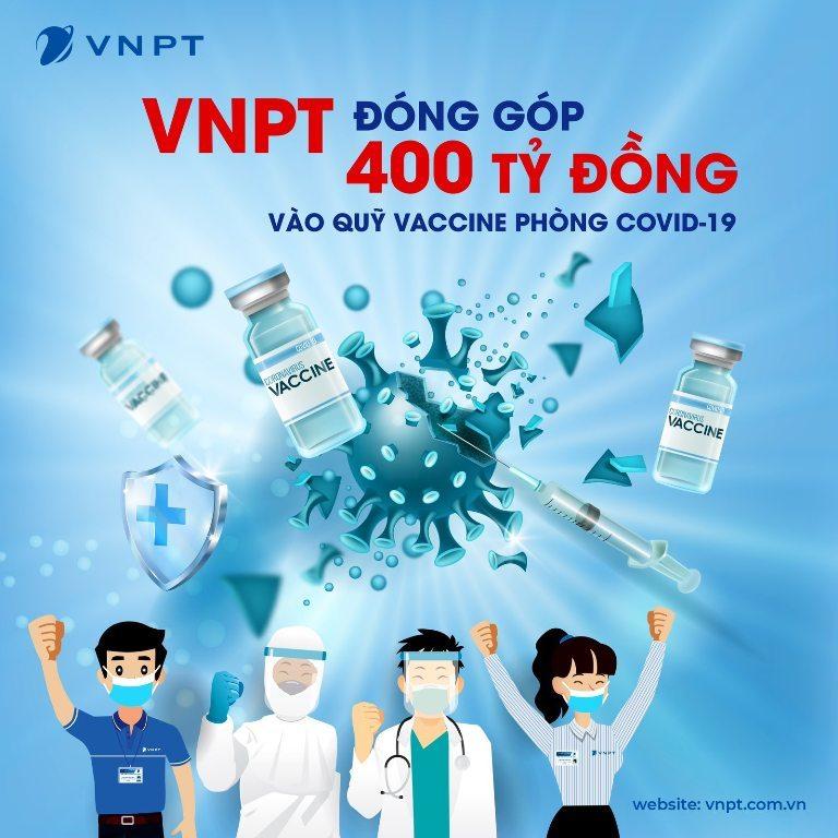 VNPT đóng góp 400 tỷ vào Quỹ vắc-xin phòng Covid-19