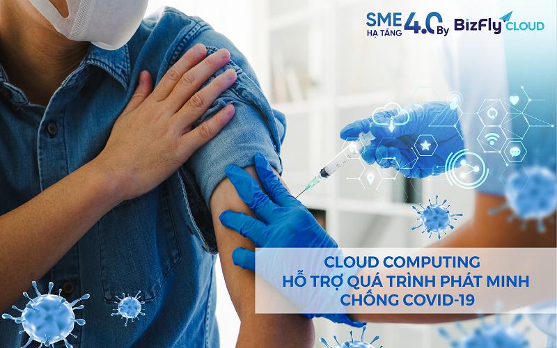 Những lợi ích vượt trội của Cloud Computing trong quá trình phát triển vắc-xin chống Covid-19