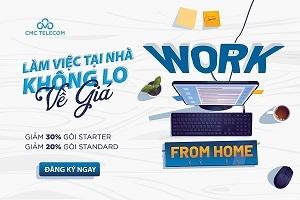 """""""Làm việc tại nhà, không lo về giá"""" cùng CMC Telecom"""