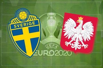 Xem bóng đá Euro 2020 trực tuyến: Thụy Điển gặp Ba Lan