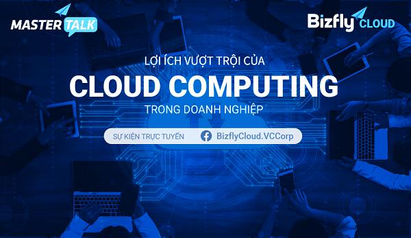 Lợi ích vượt trội của Cloud Computing trong doanh nghiệp là ứng dụng thực tế