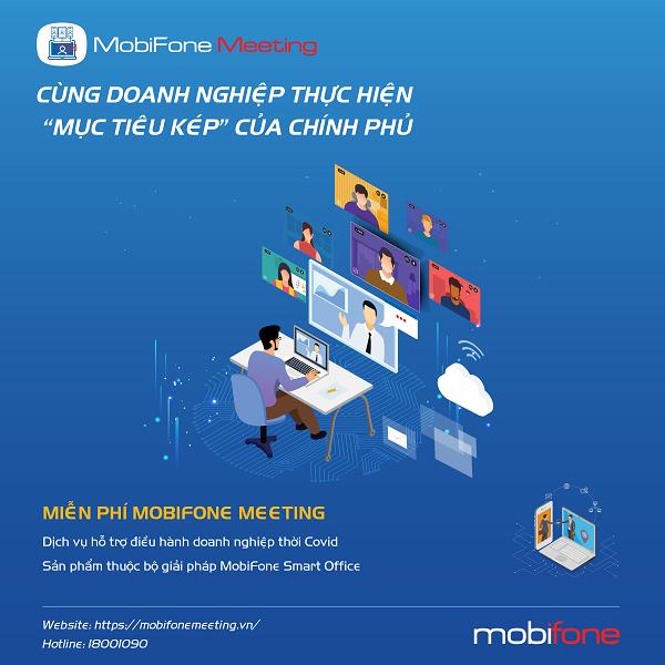 MobiFone Meeting - trợ thủ đắc lực cho doanh nghiệp mùa dịch