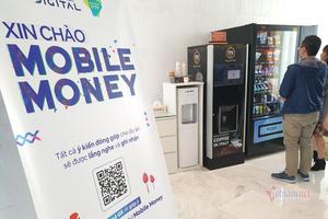 Mobile Money chờ Bộ Công an và Ngân hàng Nhà nước thẩm định