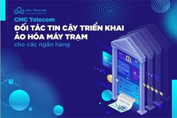 CMC Telecom cung cấp dịch vụ ảo hoá máy trạm phục vụ làm việc từ xa cho ngân hàng chỉ trong 1 ngày