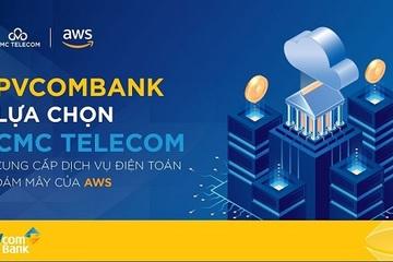 PVcomBank lựa chọn CMC Telecom cung cấp dịch vụ Điện toán đám mây của AWS
