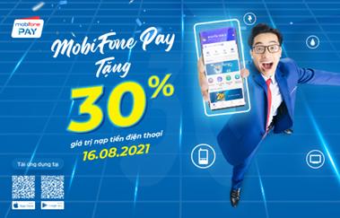 Khuyến mại 30% khi nạp tiền điện thoại qua ví điện tử MobiFonePay tháng 8