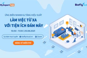 Webinar: Ứng biến nhanh, đảm bảo 99% hiệu suất làm việc từ xa với điện toán đám mây