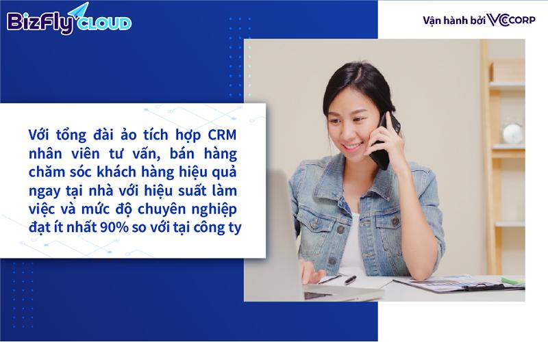 Sale CSKH và chốt đơn tại nhà bằng tổng đài ảo tích hợp CRM, kinh doanh không gián đoạn mùa giãn cách