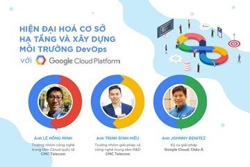 Chuyên gia Google sẽ chia sẻ cho dân IT về xây dựng môi trường DevOps trong hội thảo GCP